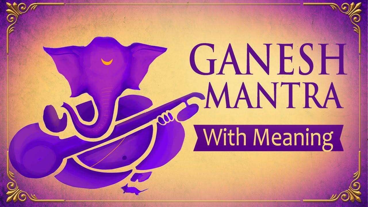 Om Gan Ganpataye Namo Namah Mantra Ganesh Translation