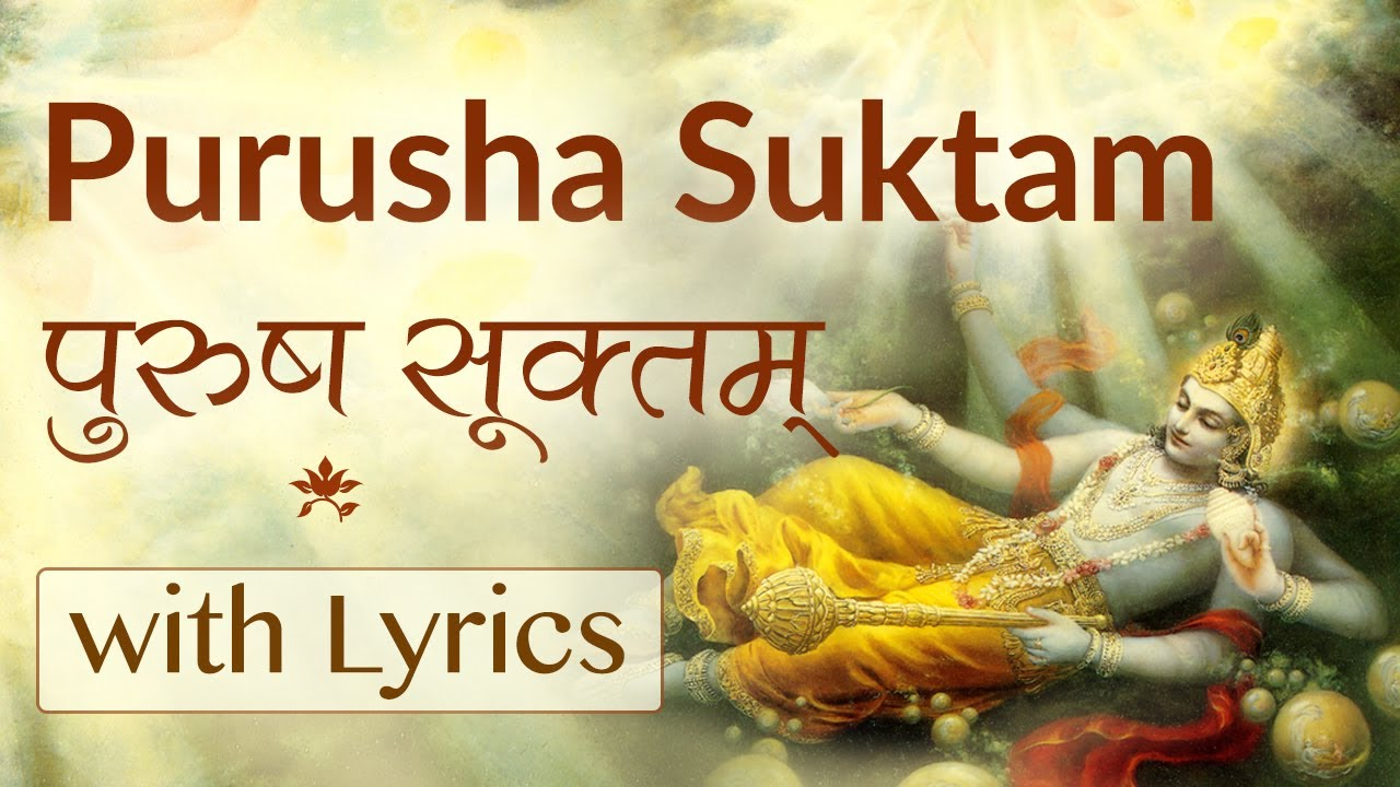 Significance of Purusha Suktam – The Essence of Vedas - Mantras
