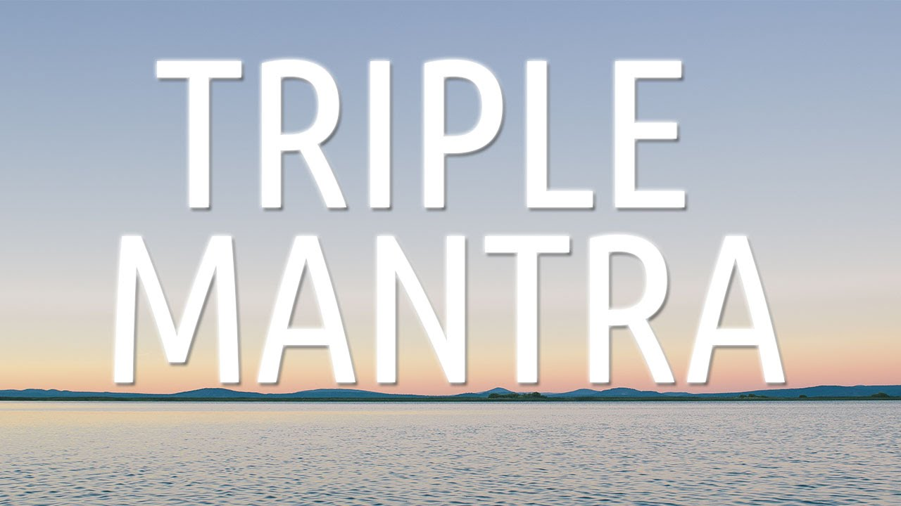 Triple Mantra Protection Meditation: Lyrics and Meaning